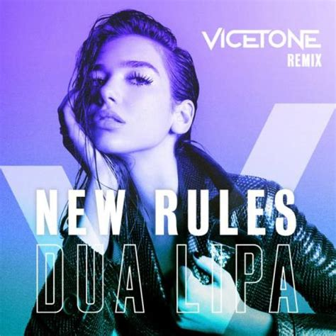 dua lipa new rules bpm dua lipa new rules vicetone remix ascolta votare e