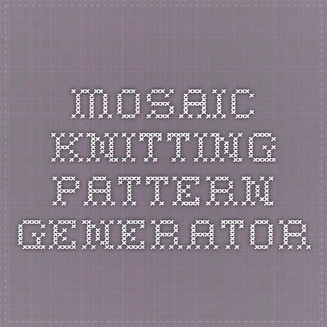 mosaic pattern generator 1000 images about knitting mosaic on pinterest