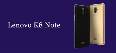 Lenovo K8 Note lenovo k8 note launched in india price features specs