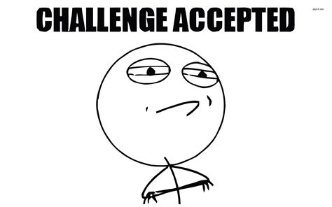 Meme Challenge - 29015 challenge accepted 1920 215 1200 meme wallpaper