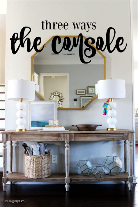 how to style a console table one console three ways hi sugarplum