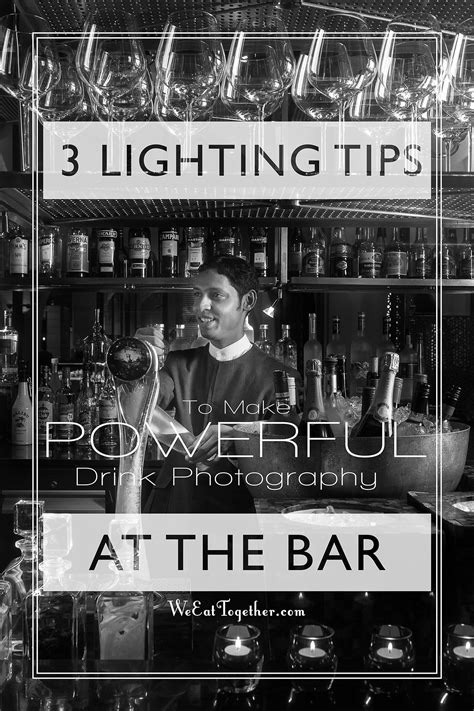 drink photography lighting 3 tips to powerful drink photography at the bar we