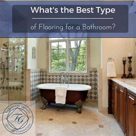 best type of flooring for bathrooms what s the best type of flooring for a bathroom