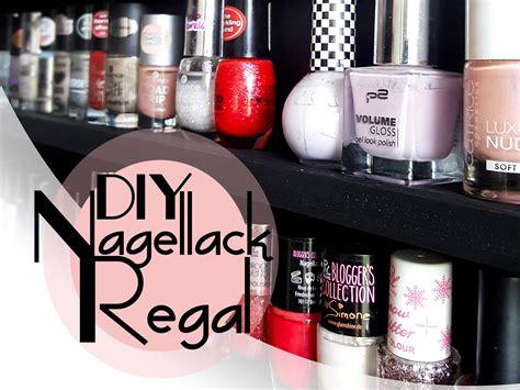 regal nagellack diy nagellack regal einfach und g 252 nstig selber bauen