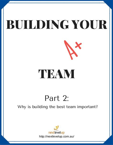 Why Was There Never A Part Ii by Building Your A Team Part 2 Why Is Building The Best Team