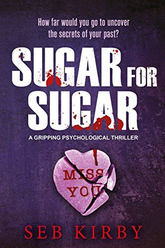 me a gripping psychological thriller books sugar for sugar a gripping psychological thriller us