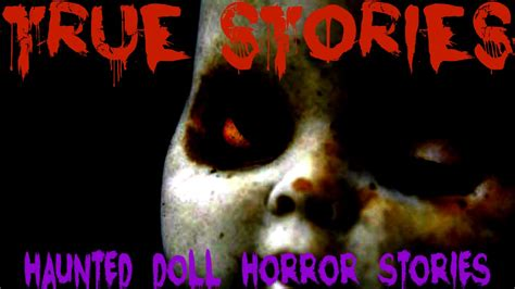 haunted doll stories true haunted doll horror stories true stories feat nu