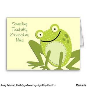 frog belated birthday greetings