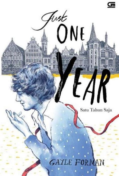 Satu Tahun Saja Just One Year By Gayle Forman bukukita satu tahun saja just one year