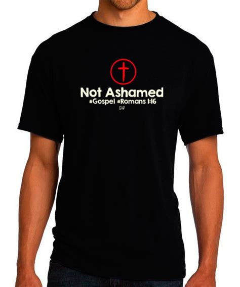 design t shirt christian romans 1 16 christian t shirt not ashamed christian