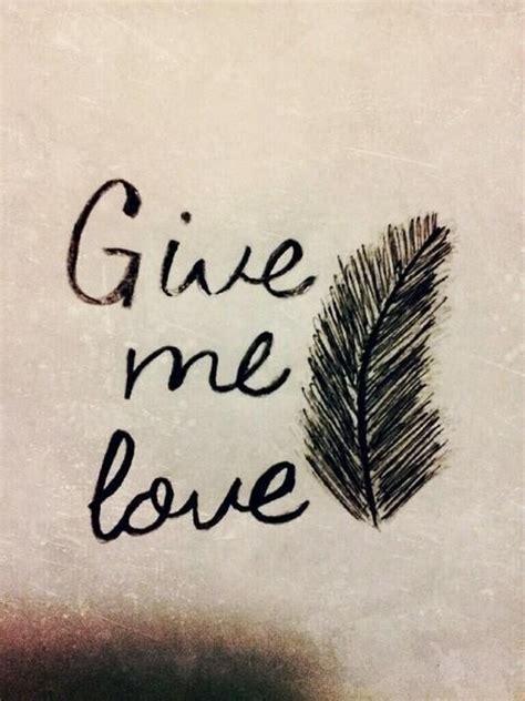 ed sheeran give me love lyrics give me love ed sheeran quotes pinterest