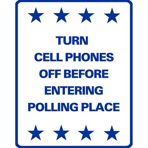 8 Places To Turn Your Cell Phone by Quot Turn Cell Phones Before Entering Polling Place Quot Sg 217js