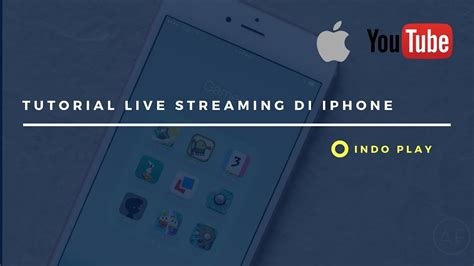 tutorial youtube live tutorial live streaming di iphone youtube