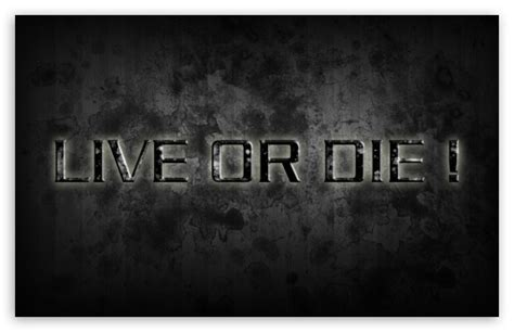 Live Die Whenever Wallpaper 1440p by Live Or Die 4k Hd Desktop Wallpaper For 4k Ultra Hd Tv
