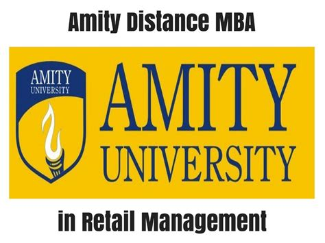 Retail Mba by Amity Distance Mba In Retail Management Distance