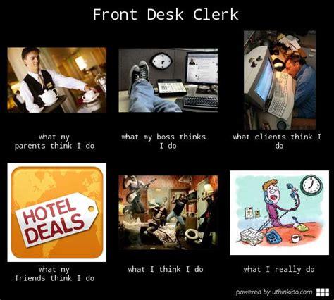 hotel front desk clerk front desk clerk hotel humor pinterest front desk