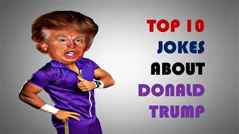 best donald trump jokes funny trump caign jokes top 10 jokes about donald trump donald trump jokes youtube