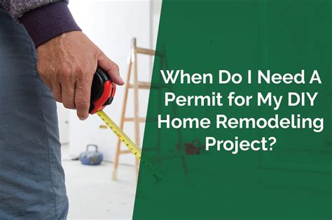 when do i need a permit for my diy home remodeling project