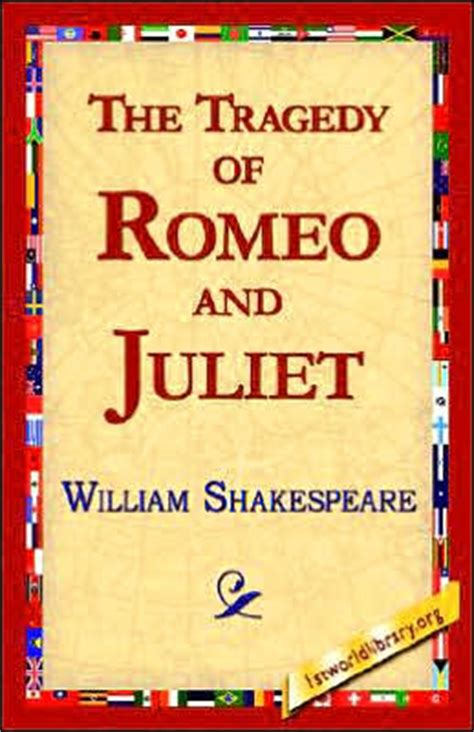 romeo and juliet tragedy themes the tragedy of romeo and juliet by william shakespeare