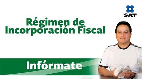 regimen de incorporacion fiscal 2014 actualizado con la resolucion inf 243 rmate r 233 gimen de incorporaci 243 n fiscal youtube