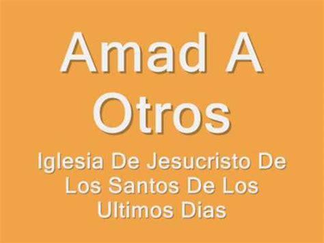 los ultimos dias de 8466660860 amad a otros la iglesia de jesucristo de los santos de los ultimos dias youtube