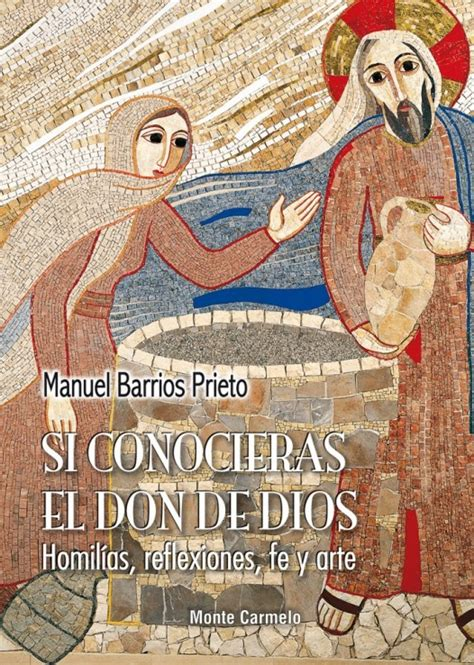 libro si conocieras el don si conocieras el don de dios homil 237 as reflexiones fe y arte libro religioso editorial