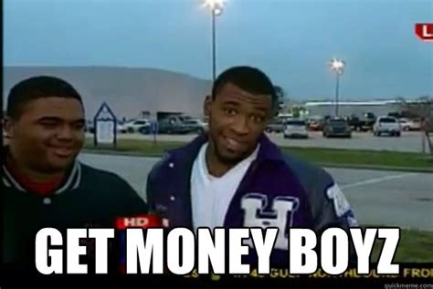 Get Money Meme - get money boyz get money boyz quickmeme