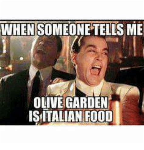 Olive Meme - when someone tells me olive garden isitalian food food