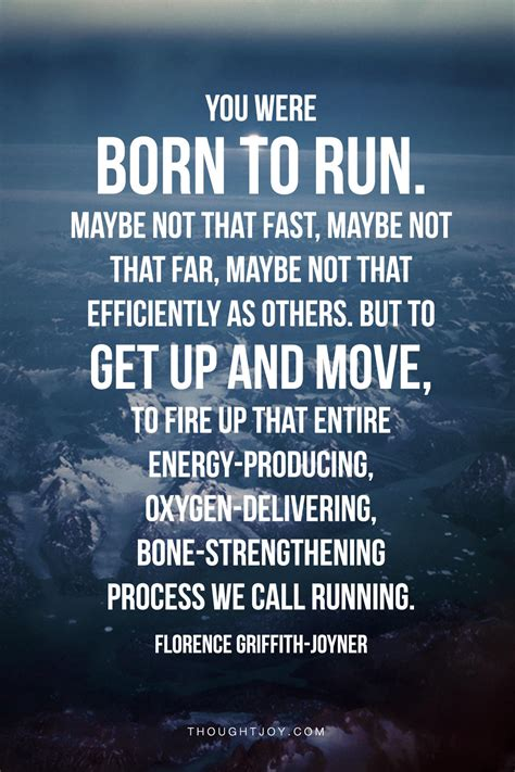 Running Quotes Runner Things 1324 You Were Born To Run Maybe Not That