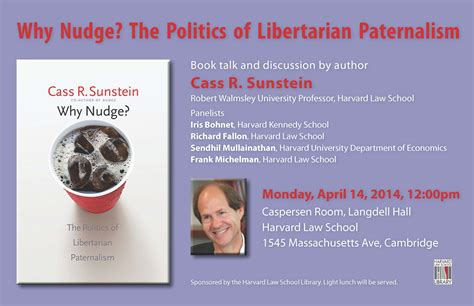 why nudge the politics 0300212690 book talk cass sunstein why nudge the politics of libertarian paternalism monday april 14