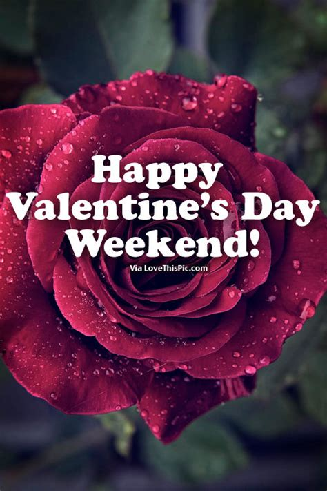 valentines day weekend happy s day weekend pictures photos and images