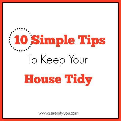 good tips on how to keep your house clean trusper 10 simple tips to keep your house tidy serenity you