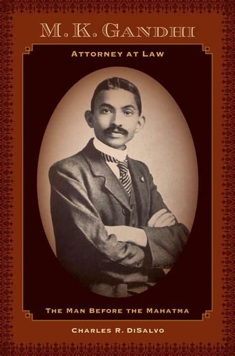 mahatma gandhi a biography by b r nanda 9780195638554 m k gandhi attorney at law charles r disalvo