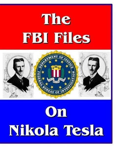 Tesla Fbi The Fbi Files On Nikola Tesla By Federal Bureau Of