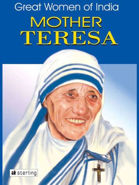 mother teresa biography epub great women of india mother teresa by sadhana kapur