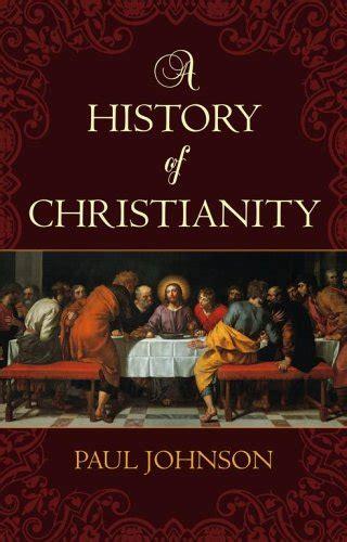 libro silence a christian history libro history of christianity di paul johnson