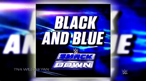 theme song smackdown 2015 wwe smackdown live official theme song quot black and blue
