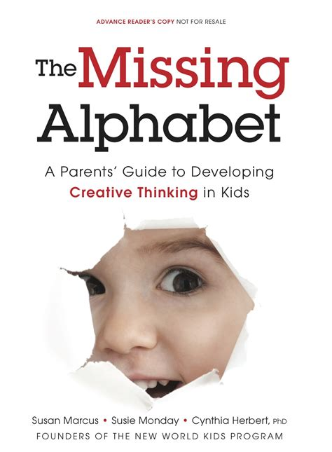 A Place Parents Guide The Missing Alphabet A Parent S Guide To Developing Creative Thinking In Whats Up For