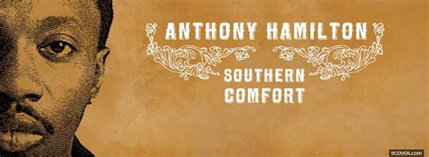 southern comfort anthony hamilton anthony hamilton southern comfort photo facebook cover