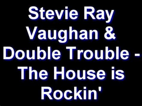 stevie ray vaughan the house is rockin stevie ray vaughan double trouble the house is rockin