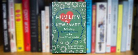 humility is the new smart conversations edward hess quot humility is the new smart quot kansas radio