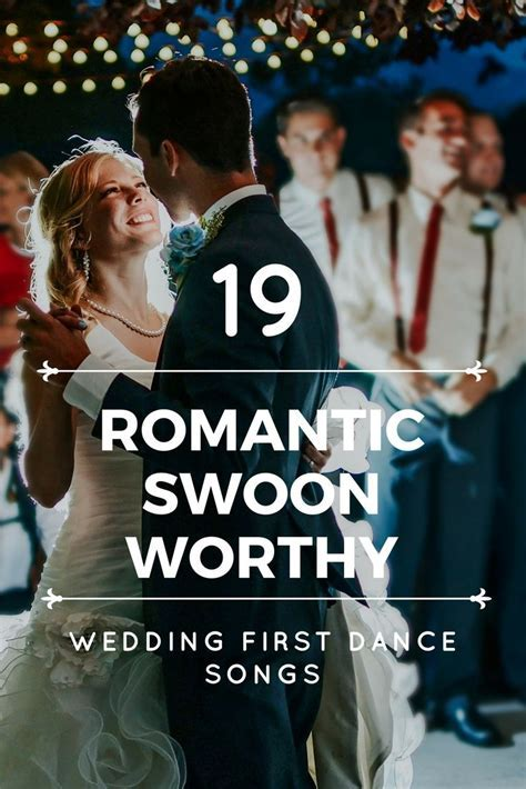 First Dance Wedding Songs  19 Romantic and Swoon worthy