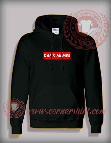 Meme Hoodie - dank memes pullover hoodie on sale by cornershirt com