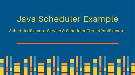 java tutorial threadpoolexecutor java scheduler scheduledexecutorservice