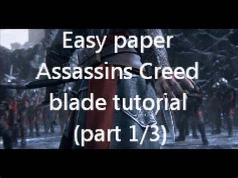 How To Make A Paper Assassins Creed Blade - easy paper assassins creed blade tutorial part 1 3