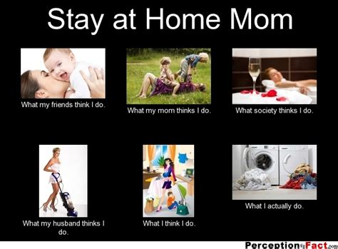Stay At Home Mom Meme - stay at home mom what people think i do what i