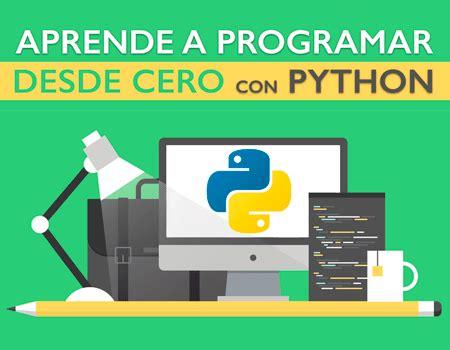 aprende a programar con python curso de python nivel principiante 174 cursos python