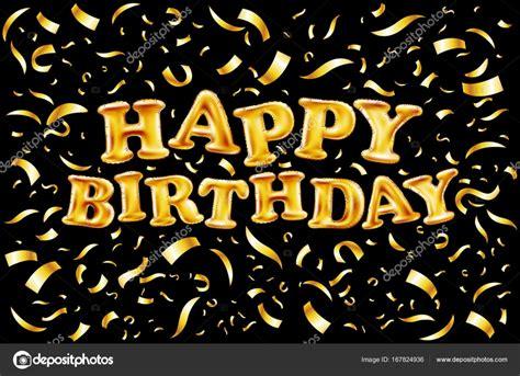 upper case letters happy birthday  gold balloons lettering  golden confetti black