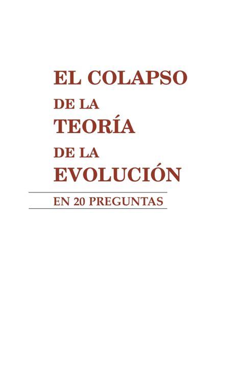 el colapso de la 8497345452 el colapso de la teoria de la evolucion en 20 preguntas spanish esp