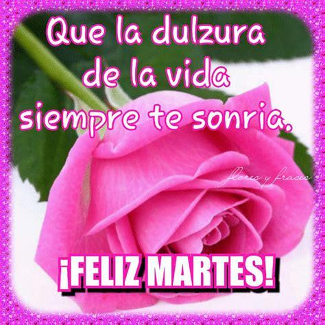 imagenes que diga feliz martes flores y frases feliz martes